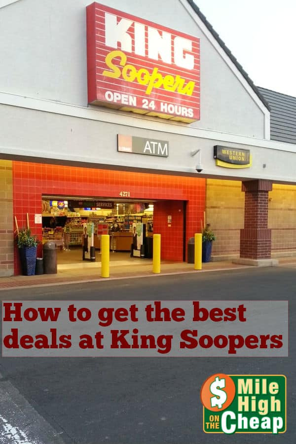 How To Get The Best Deals at King Soopers - Mile High on the Cheap